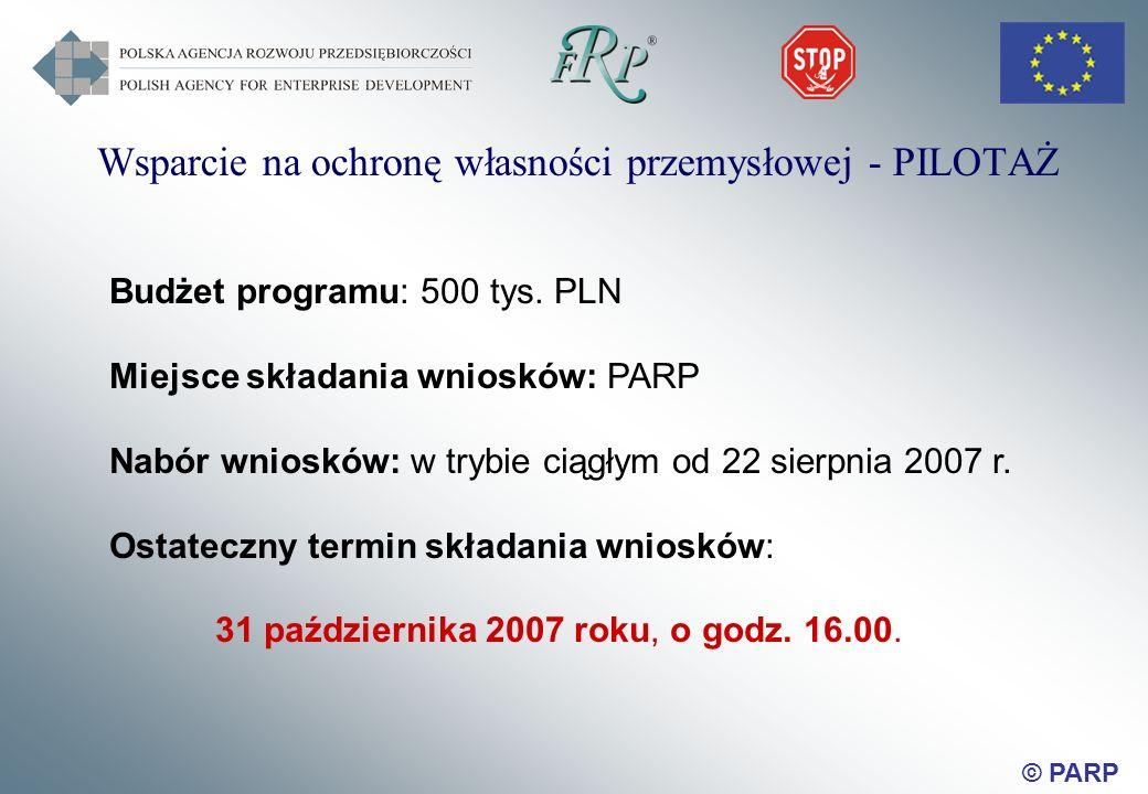 © PARP Wsparcie na ochronę własności przemysłowej - PILOTAŻ Budżet programu: 500 tys.