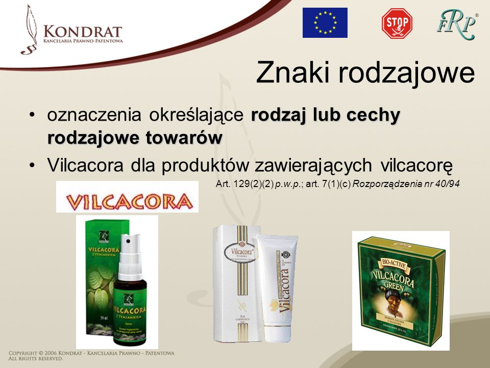 Znaki rodzajowe rodzaj lub cechy rodzajowe towarówoznaczenia określające rodzaj lub cechy rodzajowe towarów Vilcacora dla produktów zawierających vilc