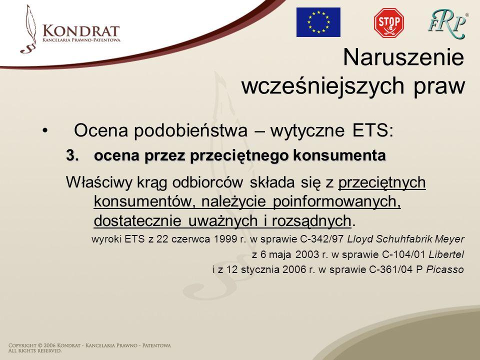 Ocena podobieństwa – wytyczne ETS: 3.ocena przez przeciętnego konsumenta Właściwy krąg odbiorców składa się z przeciętnych konsumentów, należycie poin