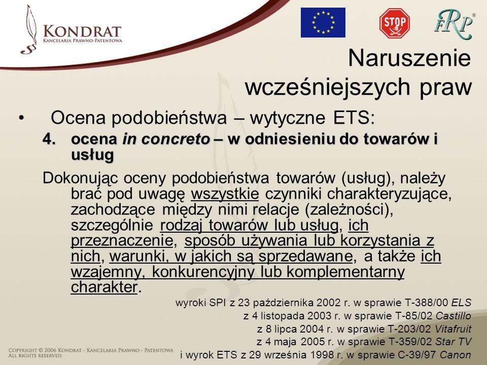 Ocena podobieństwa – wytyczne ETS: 4.ocena in concreto – w odniesieniu do towarów i usług Dokonując oceny podobieństwa towarów (usług), należy brać po
