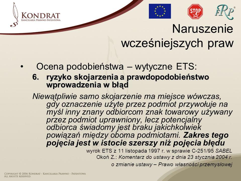 Ocena podobieństwa – wytyczne ETS: 6.ryzyko skojarzenia a prawdopodobieństwo wprowadzenia w błąd Niewątpliwie samo skojarzenie ma miejsce wówczas, gdy