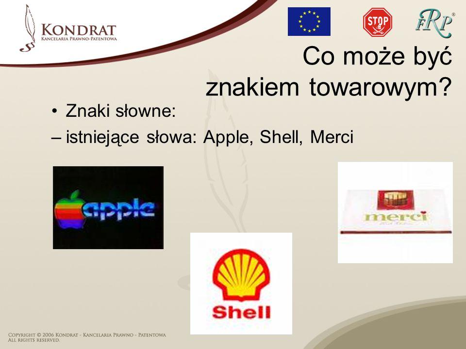 Znaki słowne: –istniejące słowa: Apple, Shell, Merci