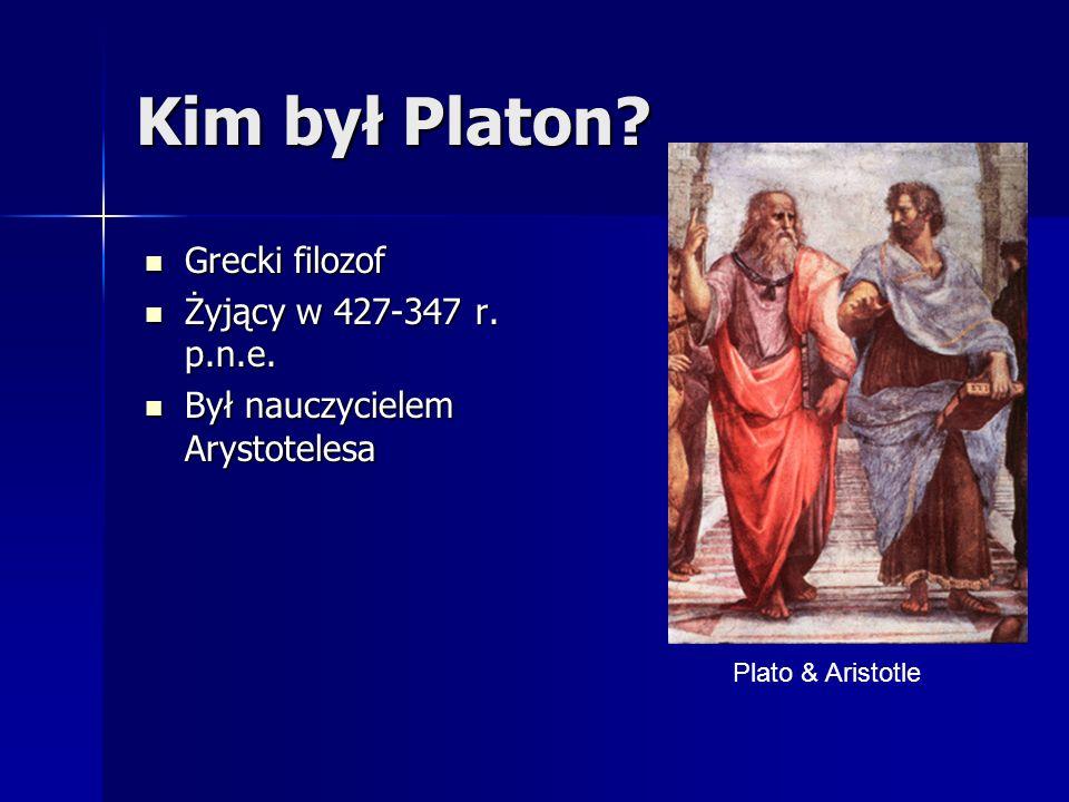 Kim był Platon.Grecki filozof Grecki filozof Żyjący w 427-347 r.