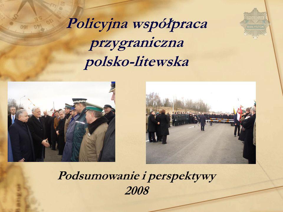 Policyjna współpraca przygraniczna polsko-litewska Podsumowanie i perspektywy 2008