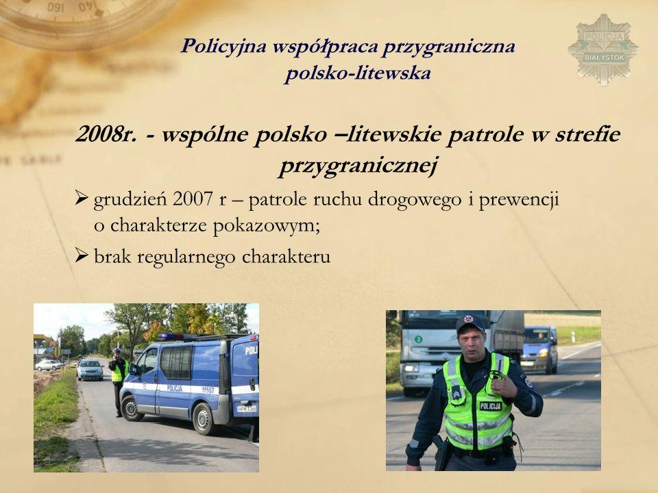 Policyjna współpraca przygraniczna polsko-litewska 2008r. - wspólne polsko –litewskie patrole w strefie przygranicznej grudzień 2007 r – patrole ruchu