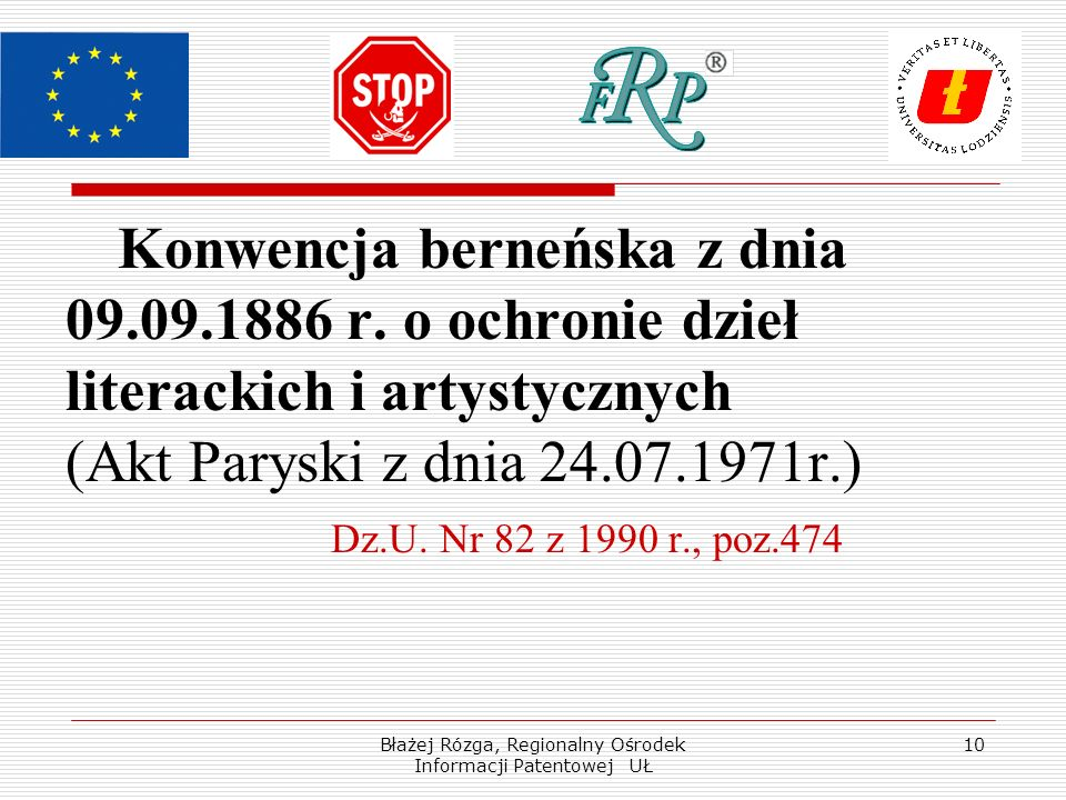 Błażej Rózga, Regionalny Ośrodek Informacji Patentowej UŁ 10 Konwencja berneńska z dnia 09.09.1886 r. o ochronie dzieł literackich i artystycznych (Ak