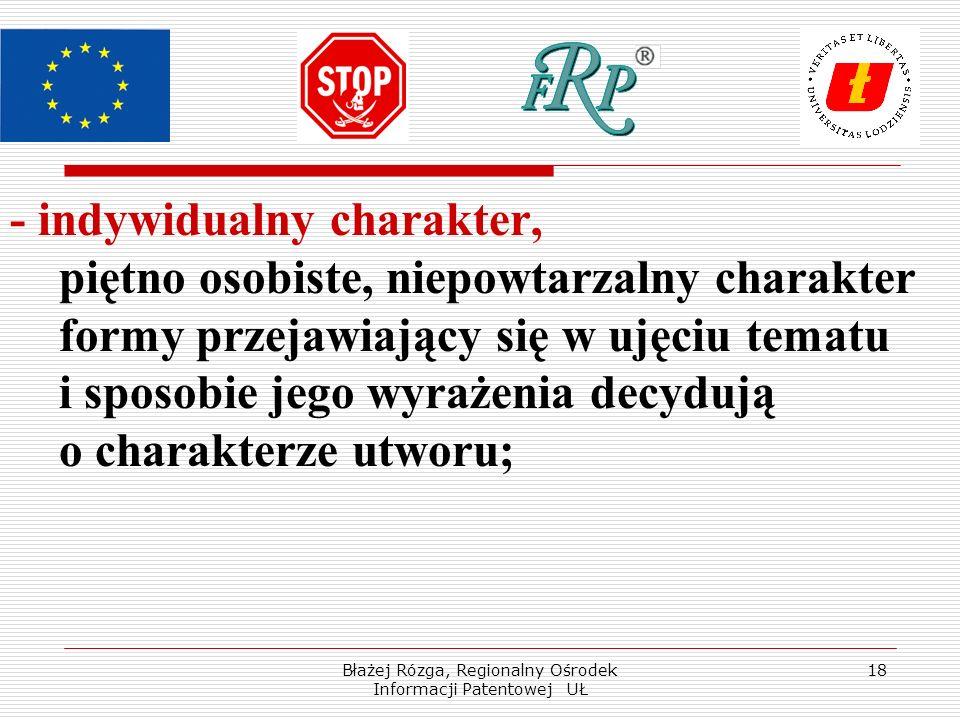 Błażej Rózga, Regionalny Ośrodek Informacji Patentowej UŁ 18 - indywidualny charakter, piętno osobiste, niepowtarzalny charakter formy przejawiający s