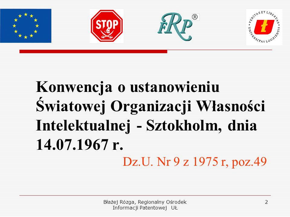 Błażej Rózga, Regionalny Ośrodek Informacji Patentowej UŁ 2 Konwencja o ustanowieniu Światowej Organizacji Własności Intelektualnej - Sztokholm, dnia