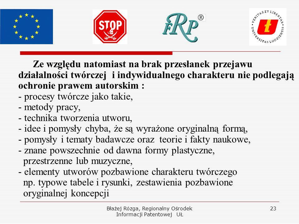Błażej Rózga, Regionalny Ośrodek Informacji Patentowej UŁ 23 Ze względu natomiast na brak przesłanek przejawu działalności twórczej i indywidualnego c