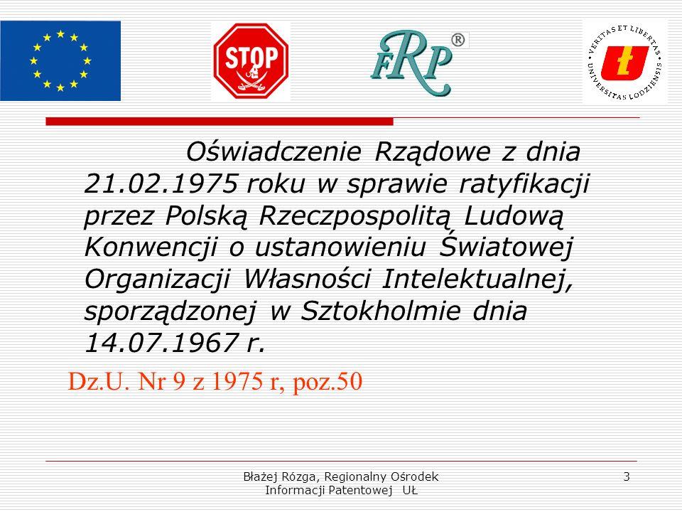 Błażej Rózga, Regionalny Ośrodek Informacji Patentowej UŁ 3 Oświadczenie Rządowe z dnia 21.02.1975 roku w sprawie ratyfikacji przez Polską Rzeczpospolitą Ludową Konwencji o ustanowieniu Światowej Organizacji Własności Intelektualnej, sporządzonej w Sztokholmie dnia 14.07.1967 r.