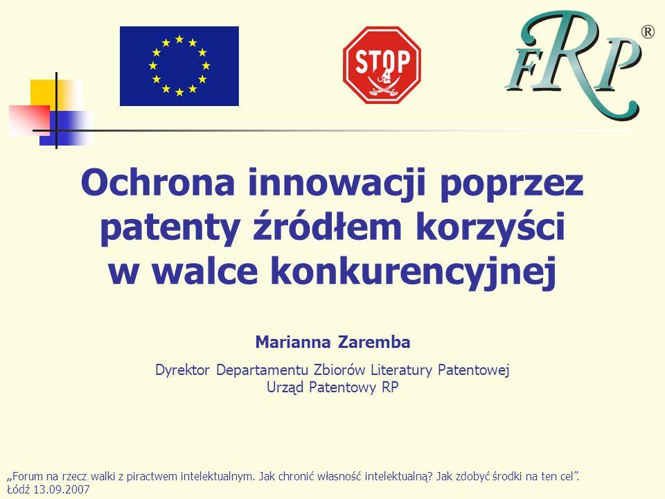Ochrona innowacji poprzez patenty źródłem korzyści w walce konkurencyjnej Forum na rzecz walki z piractwem intelektualnym. Jak chronić własność intele