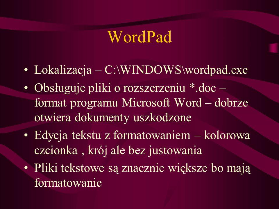 WordPad Lokalizacja – C:\WINDOWS\wordpad.exe Obsługuje pliki o rozszerzeniu *.doc – format programu Microsoft Word – dobrze otwiera dokumenty uszkodzo