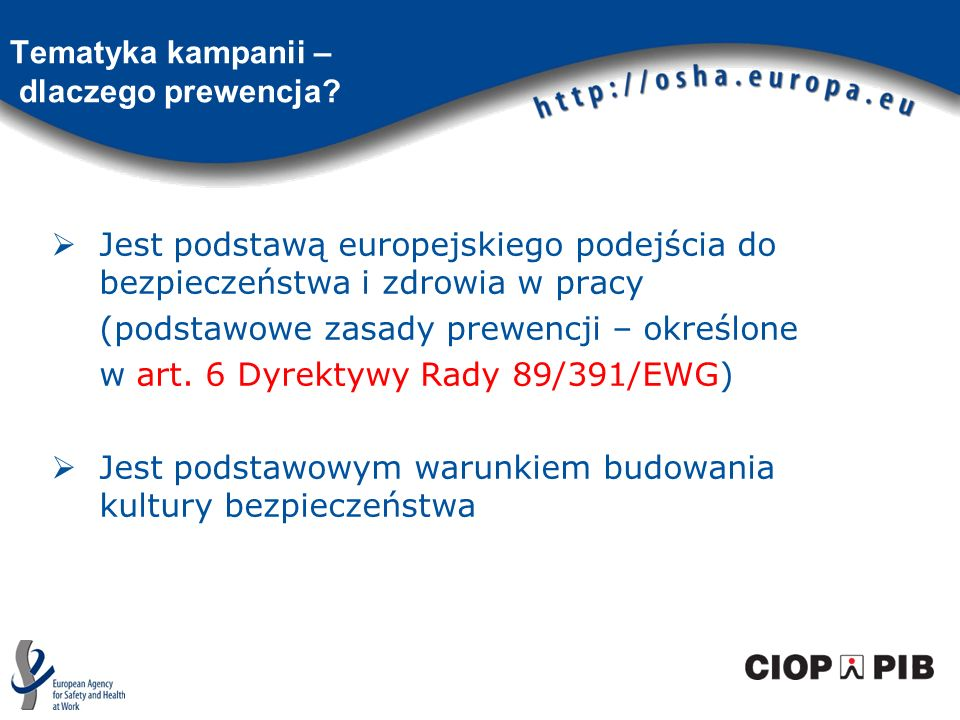 Tematyka kampanii – dlaczego prewencja? Jest podstawą europejskiego podejścia do bezpieczeństwa i zdrowia w pracy (podstawowe zasady prewencji – okreś
