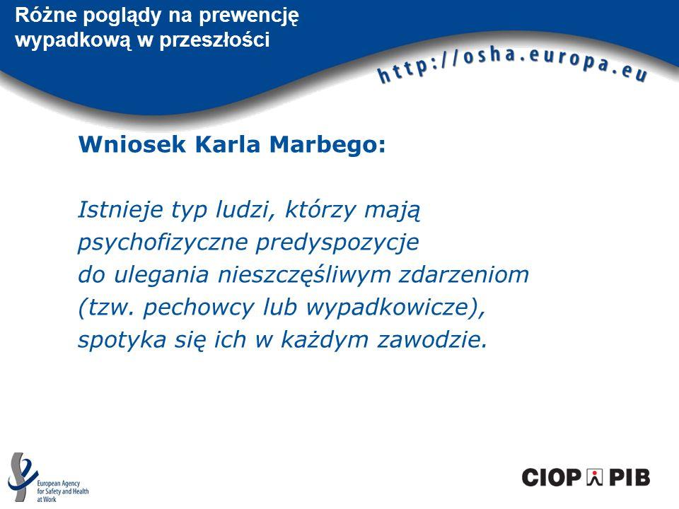 Wniosek Karla Marbego: Istnieje typ ludzi, którzy mają psychofizyczne predyspozycje do ulegania nieszczęśliwym zdarzeniom (tzw. pechowcy lub wypadkowi