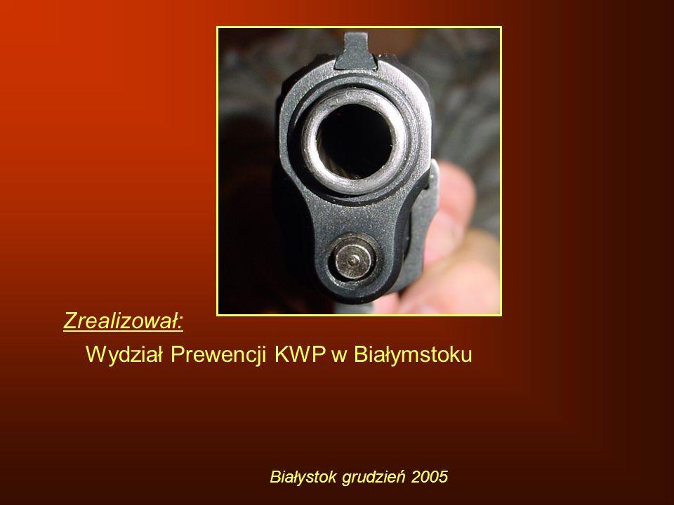 Wydział Prewencji KWP w Białymstoku Białystok grudzień 2005 Zrealizował: