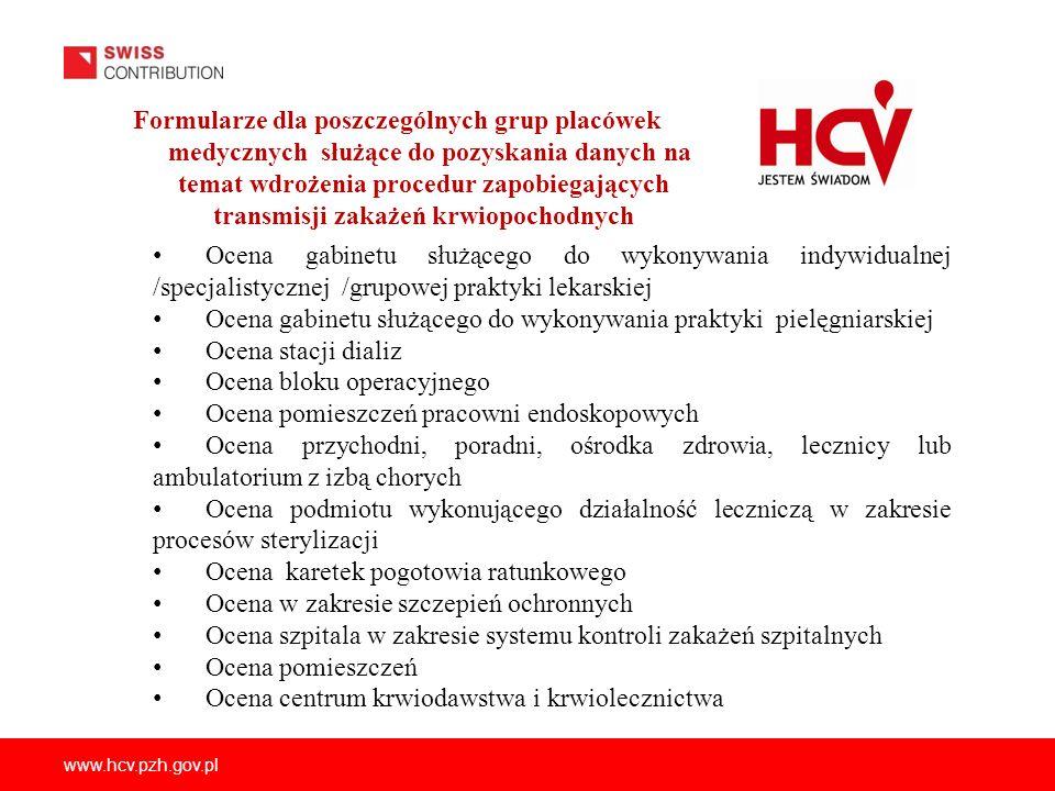 www.hcv.pzh.gov.pl Formularze dla poszczególnych grup placówek medycznych służące do pozyskania danych na temat wdrożenia procedur zapobiegających tra