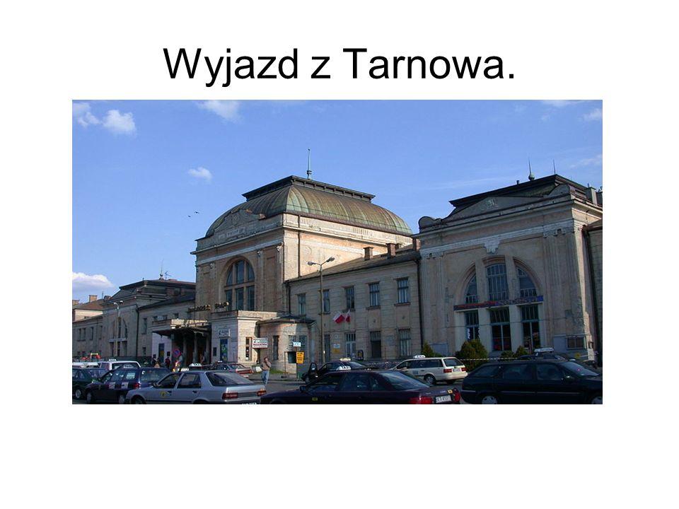 Wyjazd z Tarnowa.