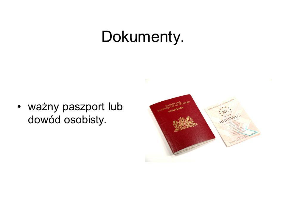Dokumenty. ważny paszport lub dowód osobisty.
