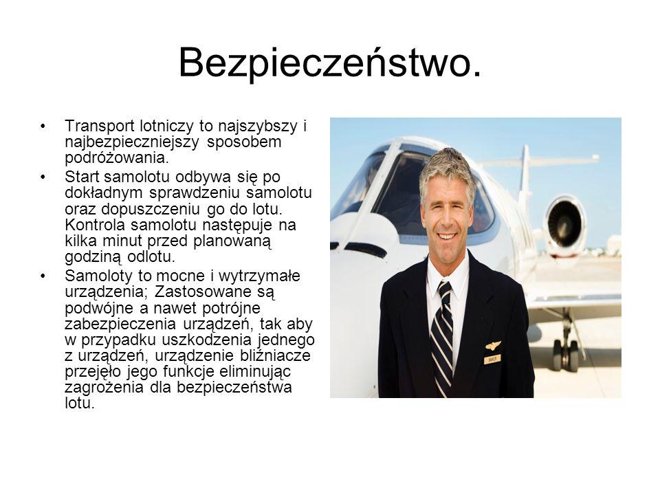 Bezpieczeństwo. Transport lotniczy to najszybszy i najbezpieczniejszy sposobem podróżowania. Start samolotu odbywa się po dokładnym sprawdzeniu samolo