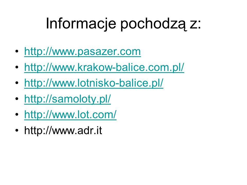 Informacje pochodzą z: http://www.pasazer.com http://www.krakow-balice.com.pl/ http://www.lotnisko-balice.pl/ http://samoloty.pl/ http://www.lot.com/