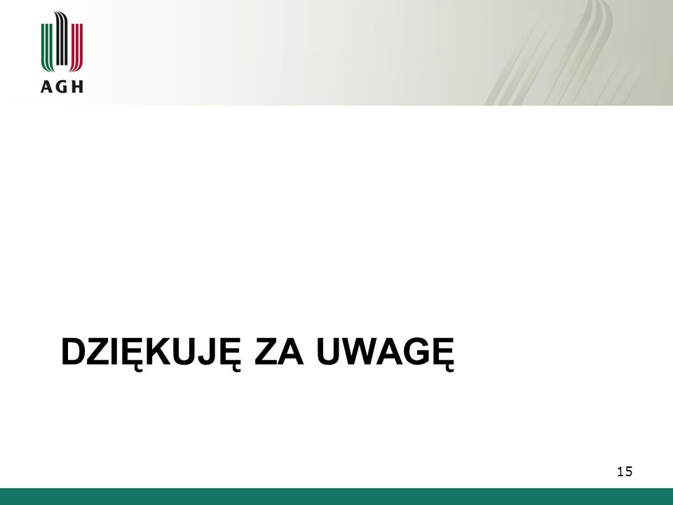 DZIĘKUJĘ ZA UWAGĘ 15