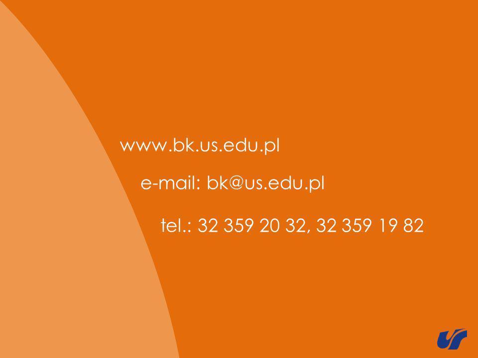 www.bk.us.edu.pl e-mail: bk@us.edu.pl tel.: 32 359 20 32, 32 359 19 82