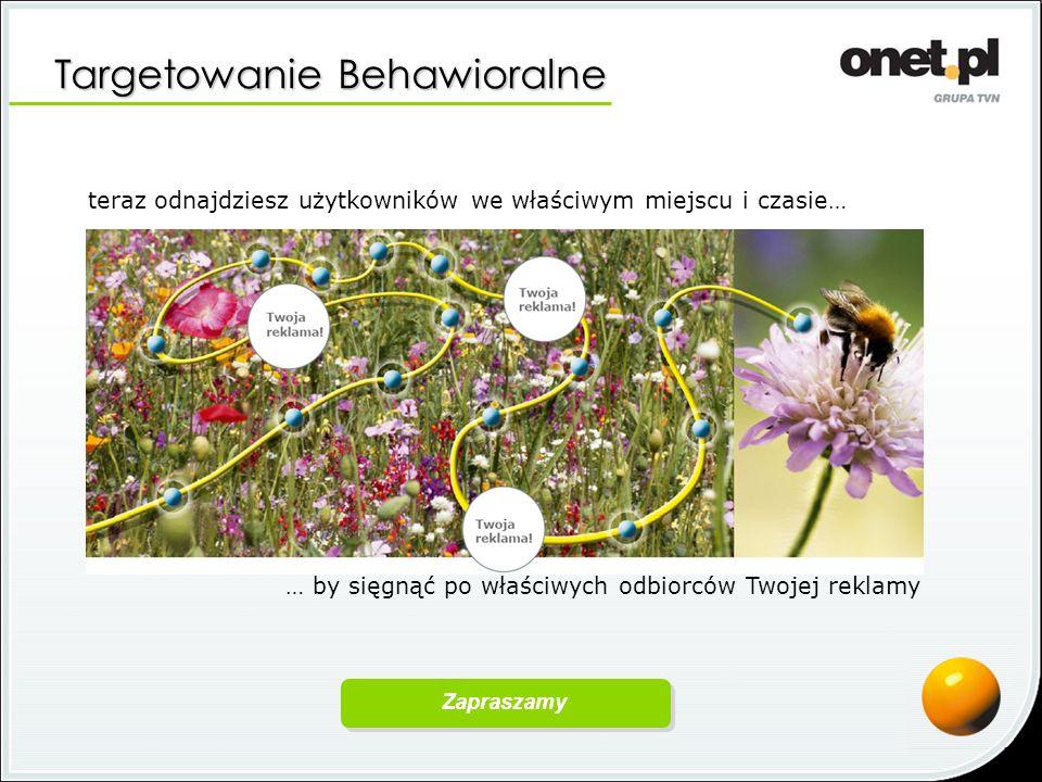 Targetowanie Behawioralne teraz odnajdziesz użytkowników we właściwym miejscu i czasie… … by sięgnąć po właściwych odbiorców Twojej reklamy Zapraszamy