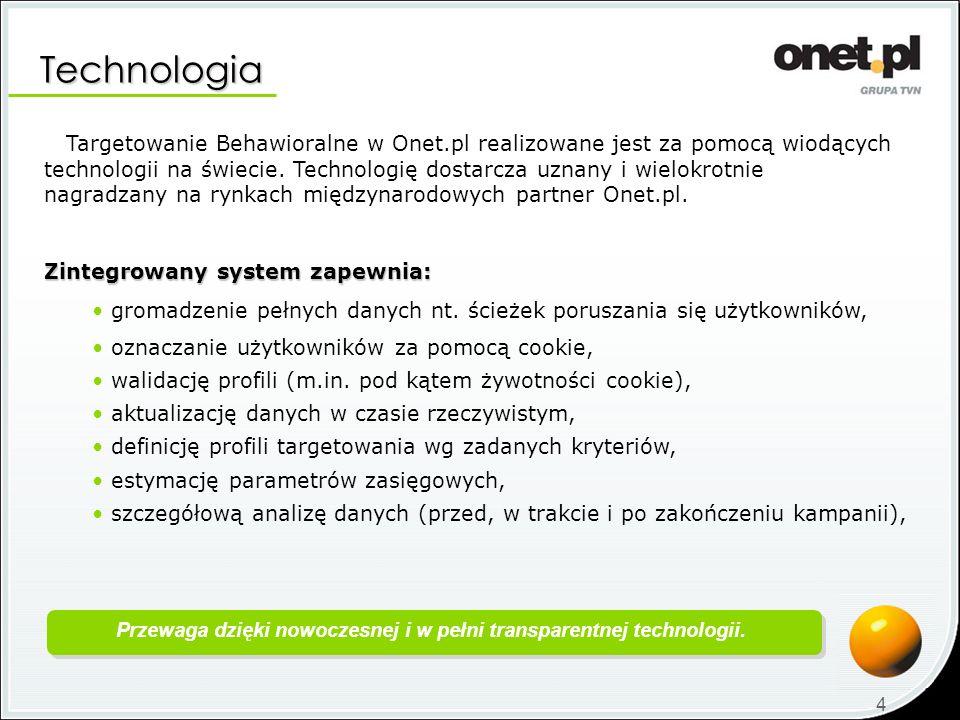Technologia 4 Targetowanie Behawioralne w Onet.pl realizowane jest za pomocą wiodących technologii na świecie. Technologię dostarcza uznany i wielokro