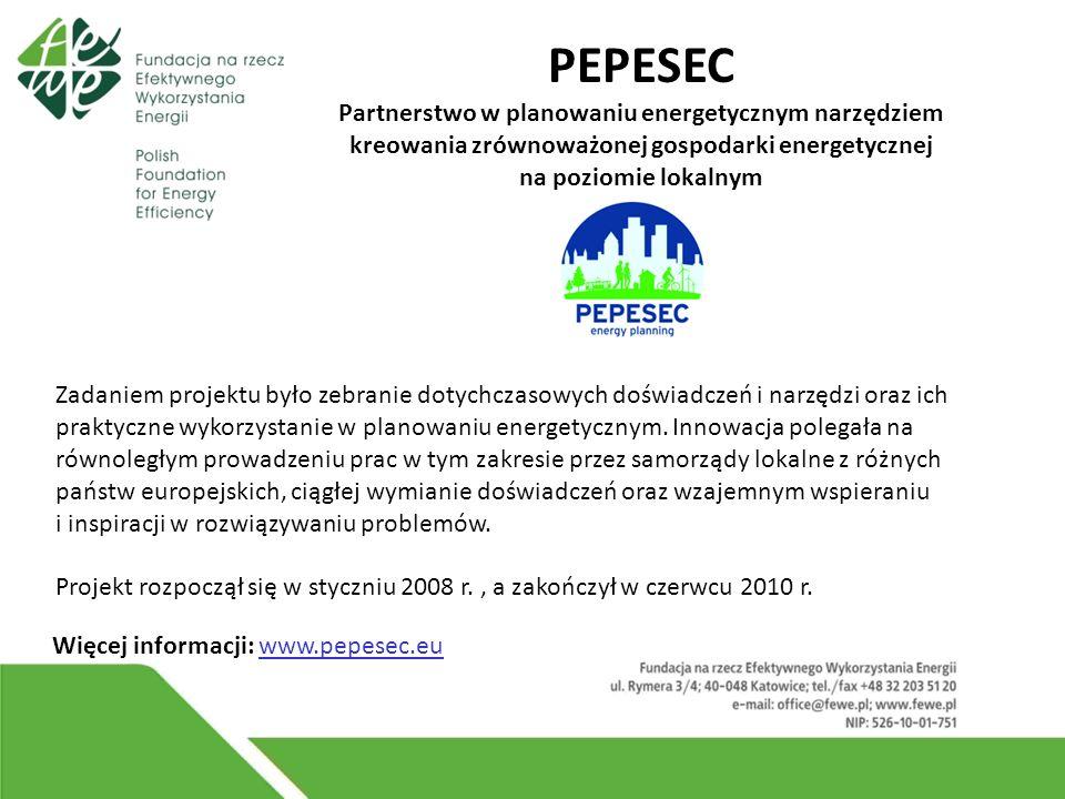 PEPESEC Partnerstwo w planowaniu energetycznym narzędziem kreowania zrównoważonej gospodarki energetycznej na poziomie lokalnym Zadaniem projektu było zebranie dotychczasowych doświadczeń i narzędzi oraz ich praktyczne wykorzystanie w planowaniu energetycznym.