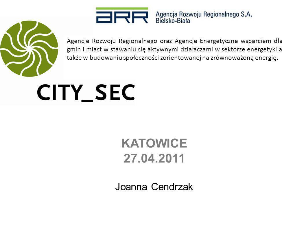 KATOWICE 27.04.2011 Agencje Rozwoju Regionalnego oraz Agencje Energetyczne wsparciem dla gmin i miast w stawaniu się aktywnymi działaczami w sektorze energetyki a także w budowaniu społeczności zorientowanej na zrównoważoną energię.