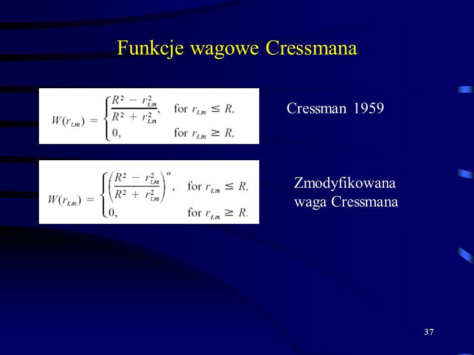37 Funkcje wagowe Cressmana Cressman 1959 Zmodyfikowana waga Cressmana