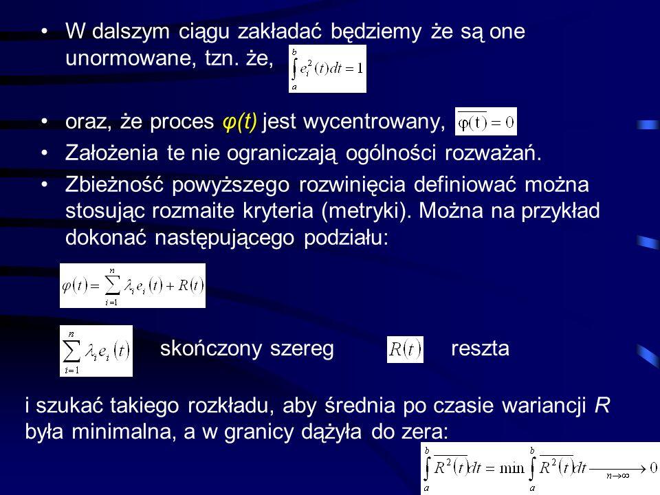 19 W dalszym ciągu zakładać będziemy że są one unormowane, tzn. że, oraz, że proces φ(t) jest wycentrowany, tzn. Założenia te nie ograniczają ogólnośc