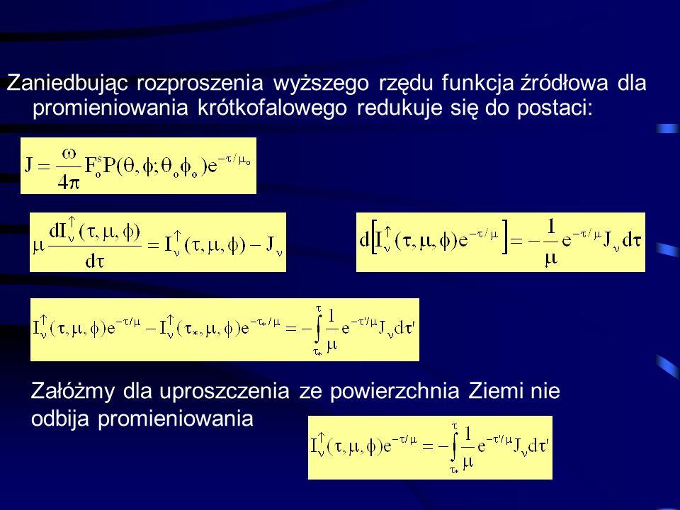 Zaniedbując rozproszenia wyższego rzędu funkcja źródłowa dla promieniowania krótkofalowego redukuje się do postaci: Załóżmy dla uproszczenia ze powier