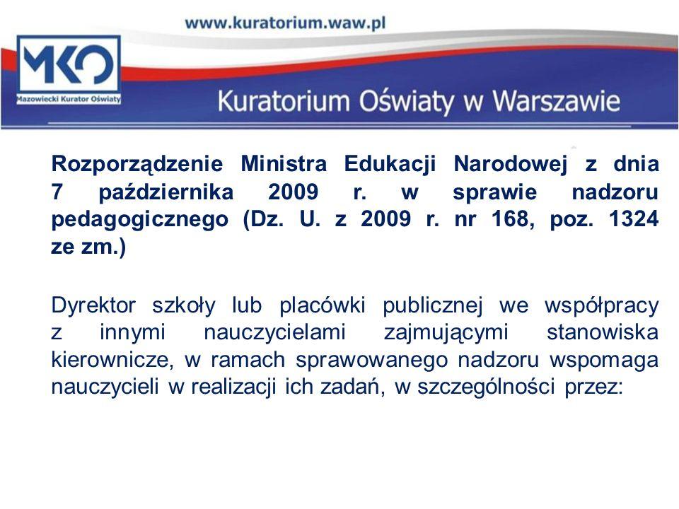 Rozporządzenie Ministra Edukacji Narodowej z dnia 7 października 2009 r. w sprawie nadzoru pedagogicznego (Dz. U. z 2009 r. nr 168, poz. 1324 ze zm.)