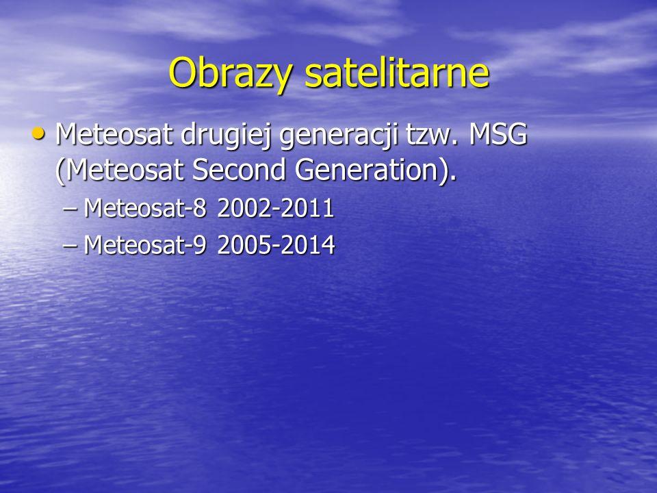 Obrazy satelitarne Meteosat drugiej generacji tzw. MSG (Meteosat Second Generation). Meteosat drugiej generacji tzw. MSG (Meteosat Second Generation).