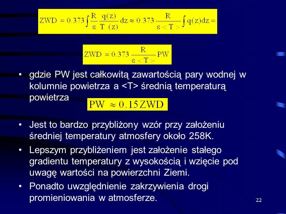 gdzie PW jest całkowitą zawartością pary wodnej w kolumnie powietrza a średnią temperaturą powietrza Jest to bardzo przybliżony wzór przy założeniu śr