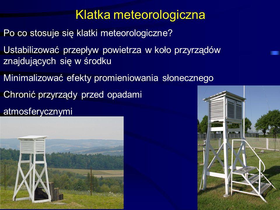 Klatka meteorologiczna Po co stosuje się klatki meteorologiczne.