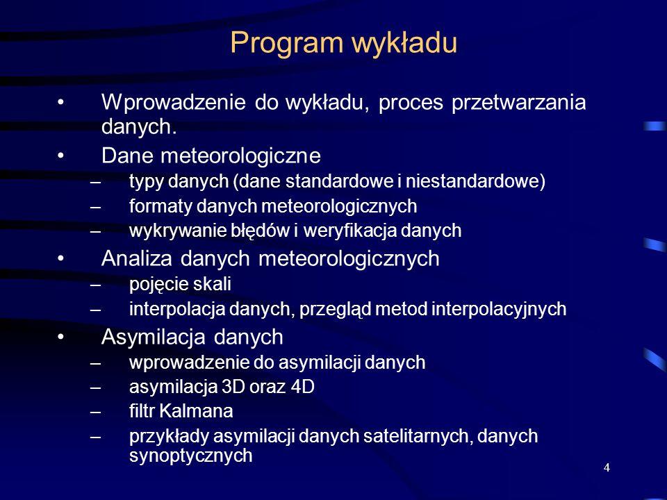4 Program wykładu Wprowadzenie do wykładu, proces przetwarzania danych.
