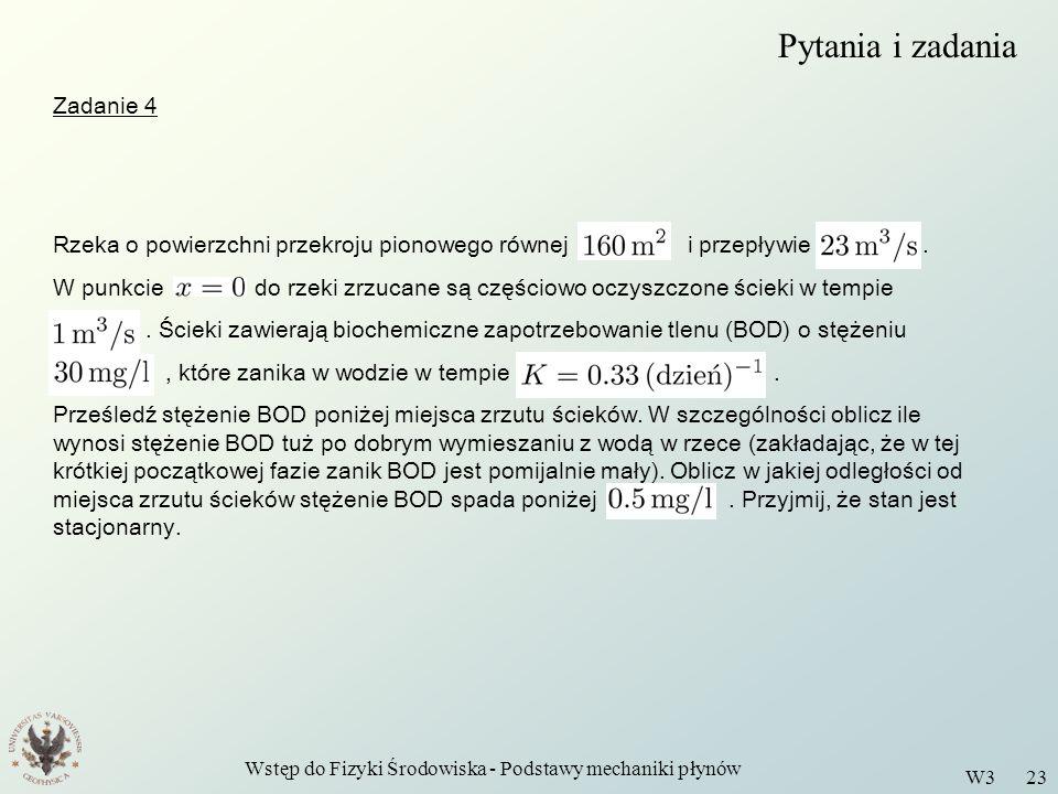Wstęp do Fizyki Środowiska - Podstawy mechaniki płynów W3 23 Pytania i zadania Rzeka o powierzchni przekroju pionowego równej i przepływie. W punkcie