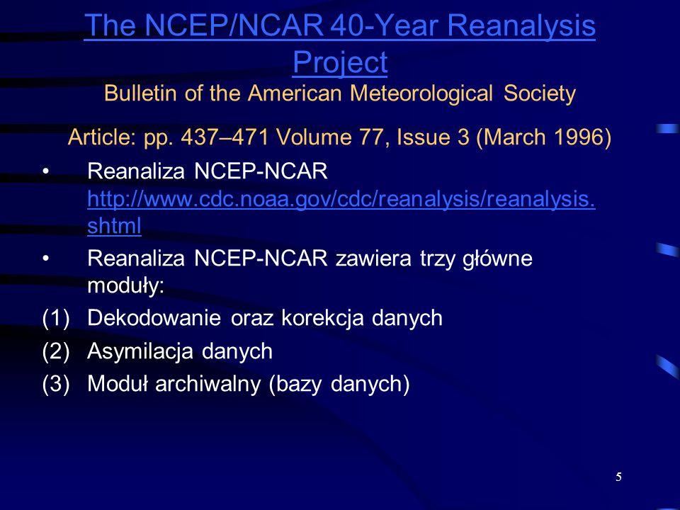 5 Reanaliza NCEP-NCAR http://www.cdc.noaa.gov/cdc/reanalysis/reanalysis. shtml http://www.cdc.noaa.gov/cdc/reanalysis/reanalysis. shtml Reanaliza NCEP