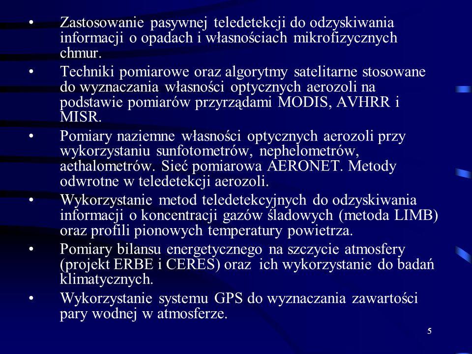 5 Zastosowanie pasywnej teledetekcji do odzyskiwania informacji o opadach i własnościach mikrofizycznych chmur.