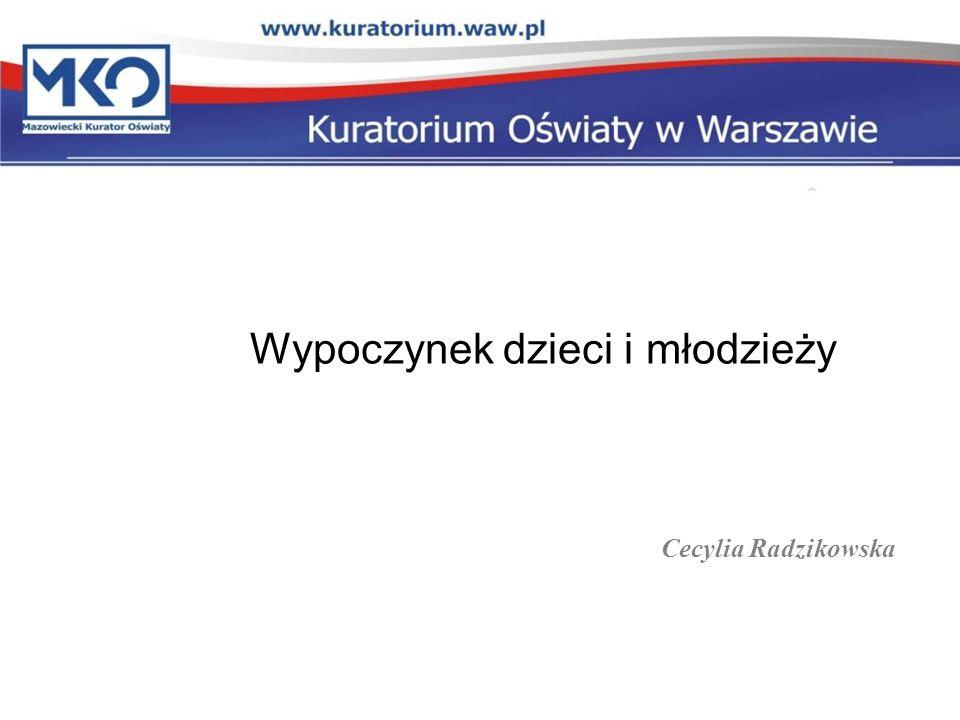 Wypoczynek dzieci i młodzieży Cecylia Radzikowska