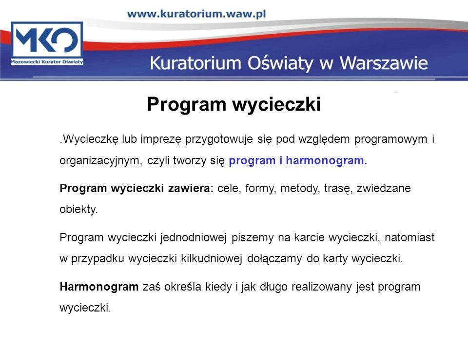 Program wycieczki.Wycieczkę lub imprezę przygotowuje się pod względem programowym i organizacyjnym, czyli tworzy się program i harmonogram. Program wy