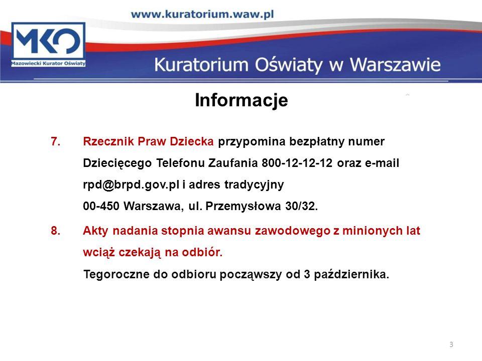 Informacje 7.Rzecznik Praw Dziecka przypomina bezpłatny numer Dziecięcego Telefonu Zaufania 800-12-12-12 oraz e-mail rpd@brpd.gov.pl i adres tradycyjny 00-450 Warszawa, ul.