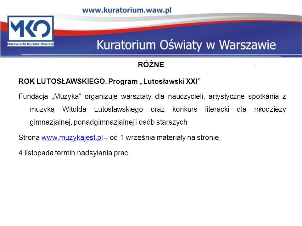 ROK LUTOSŁAWSKIEGO. Program Lutosławski XXI Fundacja Muzyka organizuje warsztaty dla nauczycieli, artystyczne spotkania z muzyką Witolda Lutosławskieg