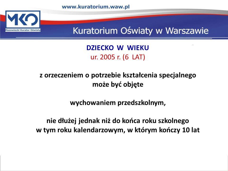 DZIECKO W WIEKU ur. 2005 r.