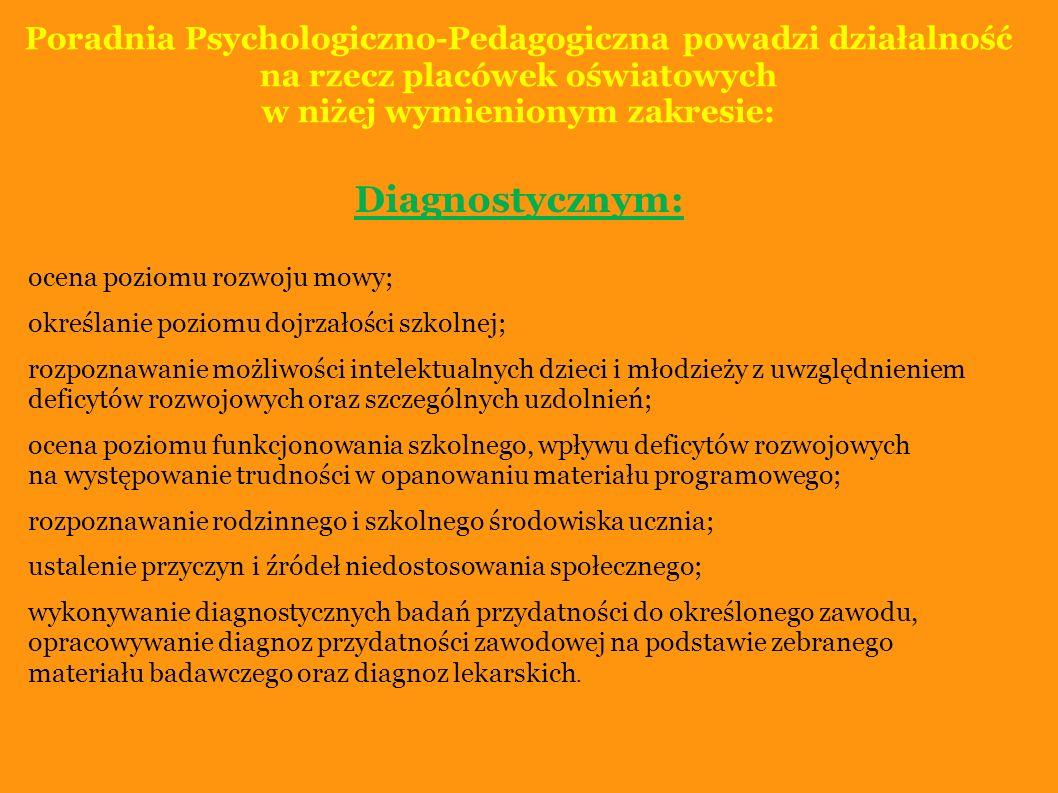 Poradnia Psychologiczno-Pedagogiczna powadzi działalność na rzecz placówek oświatowych w niżej wymienionym zakresie: Terapeutyczno-profilaktycznym: terapia psychologiczna, logopedyczna, pedagogiczna ; terapia, logopedyczna, pedagogiczna dla dzieci z trudnościami w czytaniu i pisaniu; warsztaty profilaktyczno- wychowawcze o zróżnicowanym zakresie tematycznym; zajęcia grupowe dotyczące planowania kariery zawodowej i wyboru zawodu; działania profilaktyczne uzależnień i promocji zdrowia ; zajęcia socjoterapeutyczne;