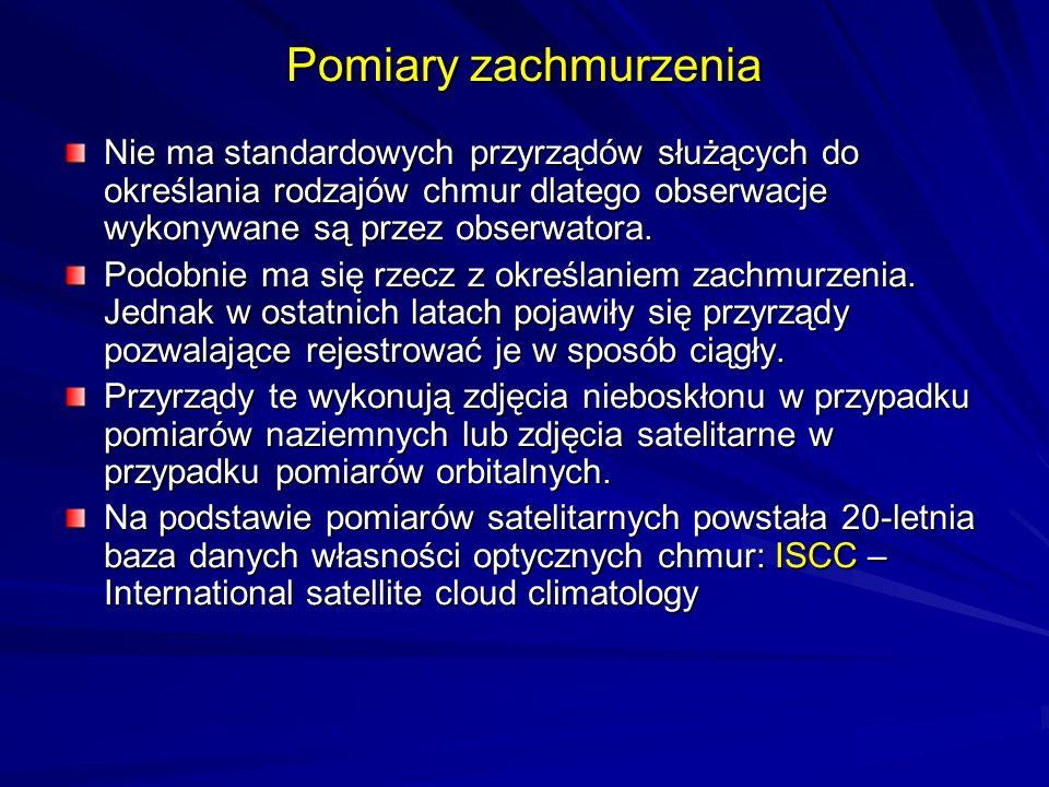 Pomiary zachmurzenia Nie ma standardowych przyrządów służących do określania rodzajów chmur dlatego obserwacje wykonywane są przez obserwatora. Podobn