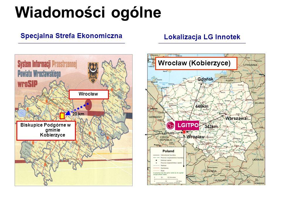 Wiadomości ogólne Lokalizacja LG Innotek Wroclaw Warszawa 343km Gdańsk 446km Wrocław (Kobierzyce) LGITPO Specjalna Strefa Ekonomiczna Biskupice Podgór