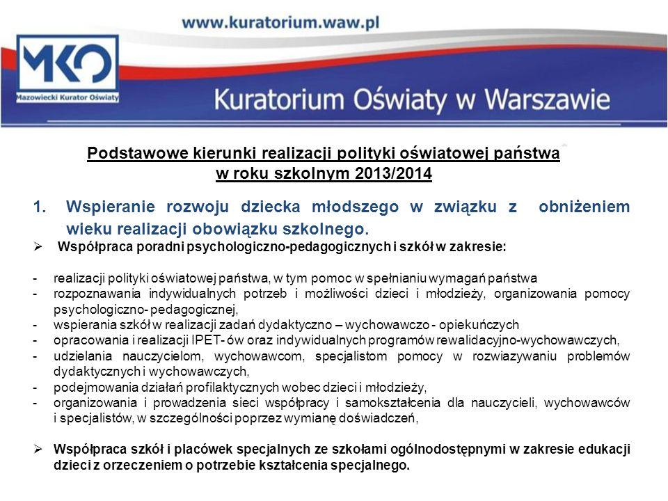 Podstawowe kierunki realizacji polityki oświatowej państwa w roku szkolnym 2013/2014 2.